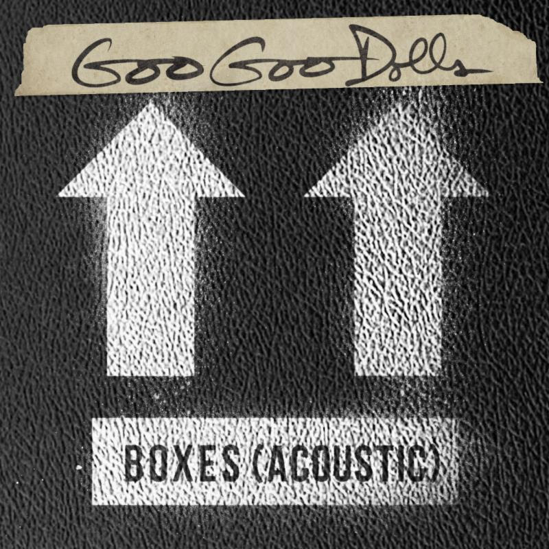 Goo Goo Dolls `Boxes (Acoustic)`