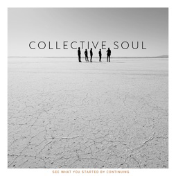 "Collective Soul, ""See What You Started By Continuing"""
