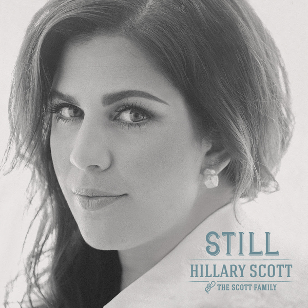 Hillary Scott & The Scott Family, `Still.` (Submitted image)