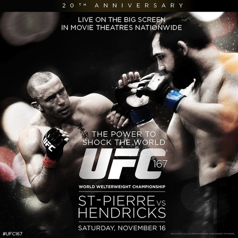 The Ultimate Fighting Championship returns to movie theaters nationwide on Saturday, Nov. 16, at 10 p.m. ET, as NCM Fathom Events and UFC bring UFC 167: St-Pierre vs. Hendricks to the big screen.