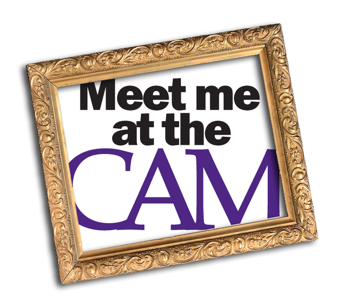 `Meet Me at the CAM`